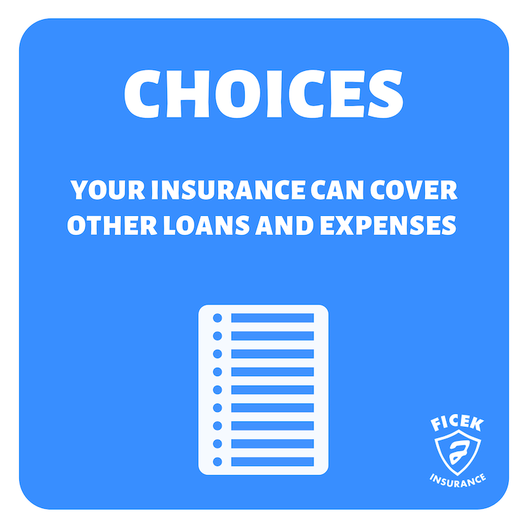 Your Insurance can Cover other Loans and Expenses
